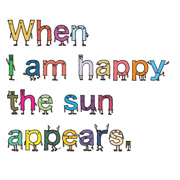 when I am happy, the sun appears.
