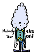 nobodyelseyourself